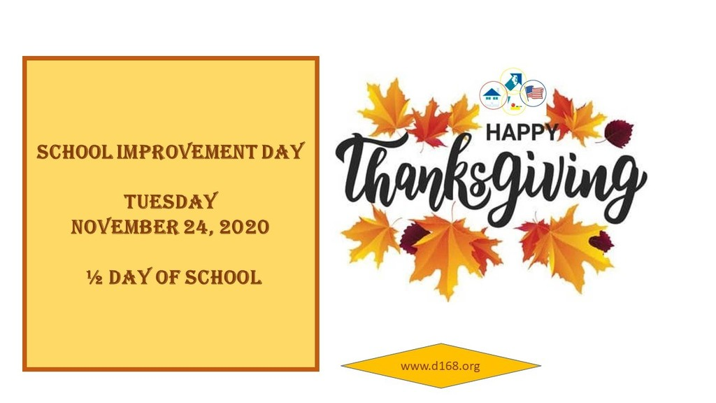 School Improvement Day - Half Day of School on Tuesday, November 24, 2020