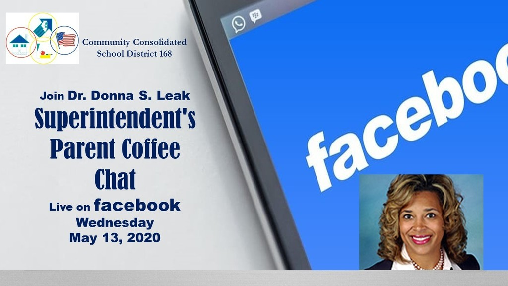Superintendent's Parent Coffee Chat LIVE on facebook Wednesday, May 13, 2020 Live on  Facebook click https://www.facebook.com/ccsd168/