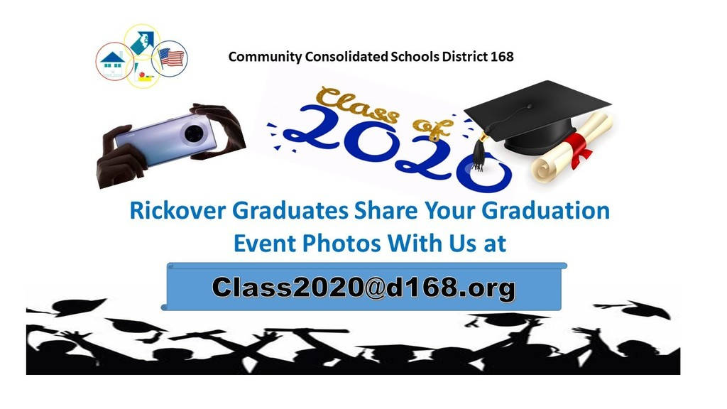 #d168excels -  Rickover Graduates We Want to see How You Celebrated Your Graduation Weekend. Share Your Photos With Us at Class2020@d168.org