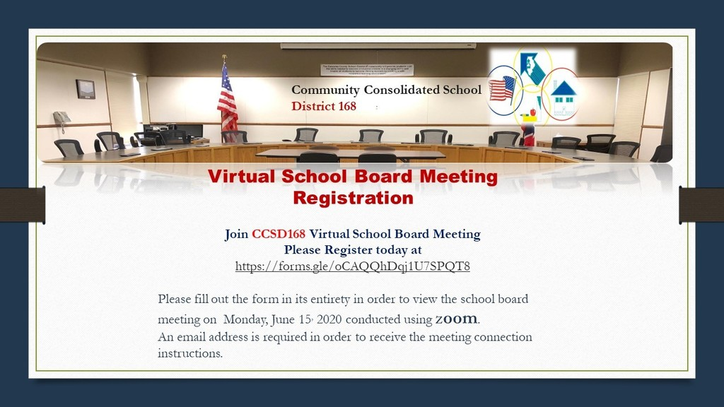 Virtual School Board Meeting Registration - Join CCSD168 Virtual School Board Meeting . Please register today at https://forms.gle/oCAQQhDqj1U7SPQT8    An email address is required in order to receive the meeting connection instructions.