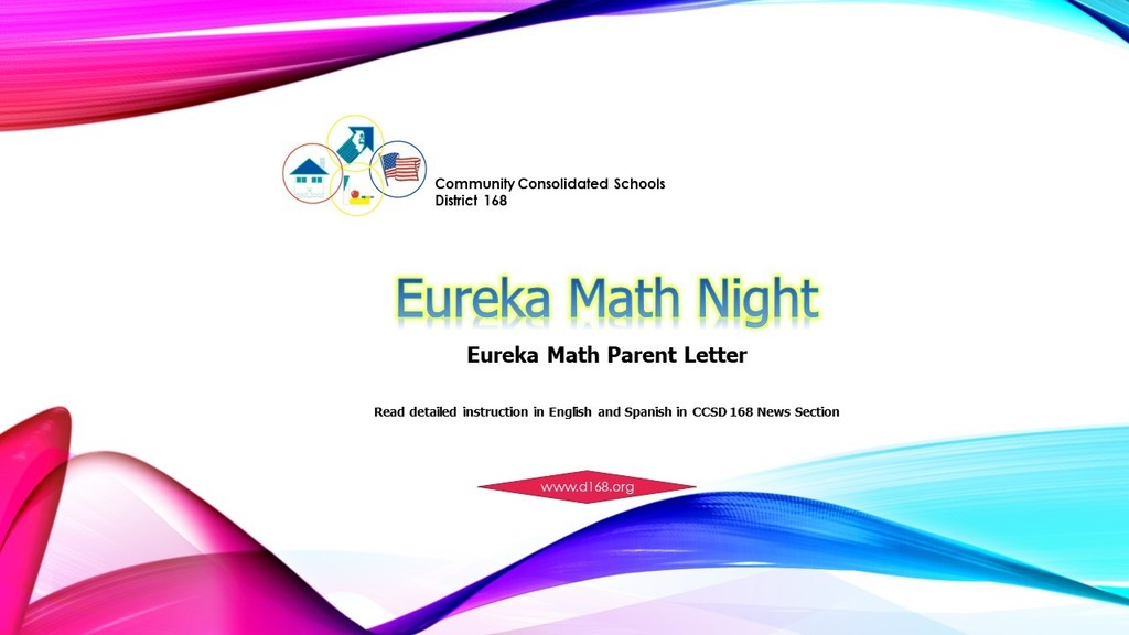 Please read the Eureka Math Parent Letter in CCSD 168 News Section